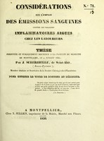 view Considérations sur l'emploi des émissions sanguines contre les maladies inflammatoires aiguës chez les laboureurs : thèse présentée et publiquement soutenue à la Faculté de médecine de Montpellier, le 9 juillet 1836