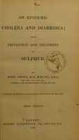 view On epidemic cholera and diarrhoea : their prevention and treatment by sulphur / by John Grove.