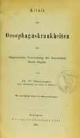 view Klinik der Oesophaguskrankheiten : mit diagnostischer Verwerthung der Auscultation dieses Organs / von W. Hamburger.