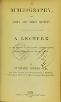 view Bibliography, or, Books and their history : a lecture to the members of the Exeter Literary Society, delivered at the Athenaeum, December 1, 1869