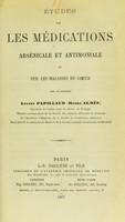 view Études sur les médications arsénicale et antimoniale et sur les maladies du coeur / par Lucien Papillaud (Henri Almès).