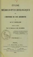 view Étude médico-psychologique sur l'histoire de Don Quichotte / par le Dr Morejon ; traduite et annotée par J.-M. Guardia.