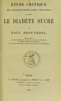 view Étude critique des diverses médications employées contre le diabète sucré / par Paul Brouardel.