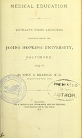 view Medical education : extracts from lectures delivered before the Johns Hopkins University, Baltimore, 1877-8