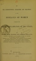 view On the constitutional character and treatment of the diseases of women connected with chronic inflammation of the uterus