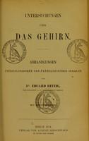 view Untersuchungen über das Gehirn : Abhandlungen physiologischen und pathologischen Inhalts / von Eduard Hitzig.