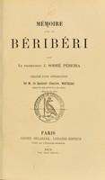 view Mémoire sur le béribéri / par J. Sodré Péreira ; précédé d'une introduction de Charles Mauriac.