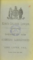 view King's College, London : opening of new scientific laboratories by Lord Lister, P.R.S., Tuesday, October 30th, 1900.