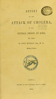 view Report on the attack of cholera, in the central prison at Agra, in 1856 / by John Murray.
