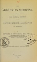 view The address in medicine, delivered at the annual meeting of the British Medical Association at Sheffield / by Edward H. Sieveking.