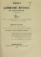 view Essai sur la lithiasie rénale, ou gravelle : thèse présentée et publiquement soutenue à la Faculté de médecine de Montpellier, le 31 août 1836