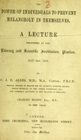 view The power of individuals to prevent melancholy in themselves : a lecture delivered at the Literary and Scientific Institution, Pimlico, May 14th, 1860