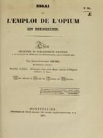 view Essai sur l'emploi de l'opium en médecine : thèse présentée et publiquement soutenue à la Faculté de médecine de Montpellier, le 21 juillet 1837 / par Jules-Alexandre Nicod.