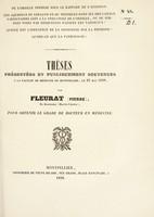 view Thèses présentées et publiquement soutenues à la Faculté de médecine de Montpellier, le 23 mai 1838 / par Fleurat (Pierre).