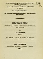 view Questions de thèse soutenues à la Faculté de médecine de Montpellier, le 18 juillet 1838 / par P. Taillefer.