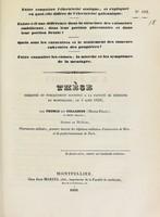 view Thèse présentée et publiquement soutenue à la Faculté de médecine de Montpellier, le 4 août 1838 / par Thomas dit Collignon (Henri-Félix).