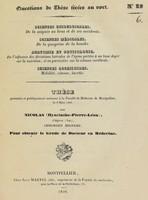 view Thèse présentée et publiquement soutenue à la Faculté de médecine de Montpellier, le 6 mars 1840 / par Nicolas (Hyacinthe-Pierre-Léon).
