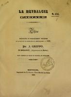 view La névralgie faciale : thèse présentée et publiquement soutenue à la Faculté de médecine de Montpellier, 1840 / par J. Greppo.