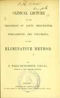 view Clinical lecture on the treatment of acute rheumatism, pericarditis, and pneumonia, by the eliminative method