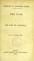 view Verdicts of coroners' juries : the case of the late Mr. Cordwell