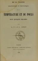 view De la valeur diagnostique et pronostique de la température et du pouls dans quelques maladies / par J.-F.-A. Anfrun.