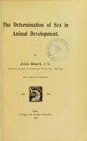 view The determination of sex in animal development / by John Beard.