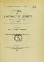 view Recherches sur l'hémophilie : thèse pour le doctorat en médecine présentée et soutenue le 8 juin 1874 / par F. Simon.