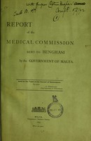 view Detailed report of the Medical Commission sent by the Maltese Civil Government on April the 5th. 1893, to Benghasi, in order to investigate and report upon the causes and nature of an epidemic disease, said to be raging in that place.