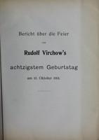 view Bericht über die Feier von Rudolf Virchow's achtzigstem Geburtstag am 13. Oktober 1901.