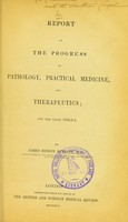 view Report on the progress of pathology, practical medicine, and therapeutics, for the years 1842-3-4