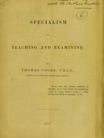 view Specialism in teaching and examining / by Thomas Cooke.