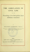 view The ambulance in civil life : and the proceedings of the Metropolitan Street Ambulance Association / by Reginald Harrison.