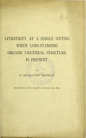 view Lithotrity at a single sitting, when long-standing organic urethral stricture is present / by G. Buckston Browne.