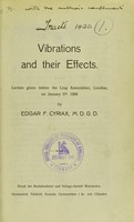 view Vibrations and their effects : lecture given before the Ling Association, London, on January 5th 1906 / by Edgar F. Cyriax.