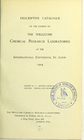 view Descriptive catalogue of the exhibit of the Wellcome Chemical Research Laboratories at the International Exposition, St. Louis, 1904 : exhibit no. 15, British Chemical Section, Liberal Arts Building.