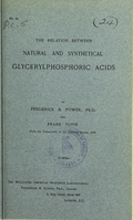 view The relation between natural and synthetical glycerylphosphoric acids. [Pt. I] / by Frederick B. Power and Frank Tutin.