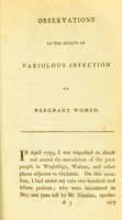 view Observations on the effects of variolous infection on pregnant women / by George Pearson.