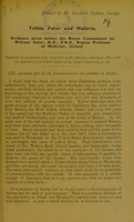 view Yellow fever and malaria : evidence given before the Royal Commission / by William Osler.