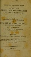 view Dissertatio inauguralis medica de partium genitalium foeminearum haemorrhagiis : quam consensu Facultatis Medicae pro summis in arte medica et chirurgica honoribus rite capessendis die XVI. Junii MDCCCIV publice defendet