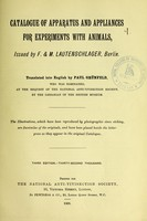 view Catalogue of apparatus and appliances for experiments with animals / issued by F. & M. Lautenschlager, Berlin ; translated into English by Paul Grünfeld.