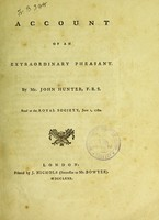 view Account of an extraordinary pheasant / by John Hunter.