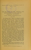 view The relation of the visiting and house staff to the care of hospital patients / by W. Gilman Thompson.