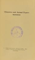 view Obstetrics and animal experimentation / J. Whitridge Williams.