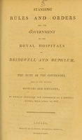 view Standing rules and orders for the government of the royal hospitals of Bridewell and Bethlem : with the duty of the governors, and of the several officers and servants : as finally arranged and confirmed at a general court, held April 1st, 1802.