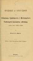 view Öfversigt af sjukvården vid Allmänna Sjukhusets i Helsingfors Pathologisk-Anatomiska afdelning under åren 1861-1868