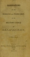 view Observations on the character and present state of the military force of Great Britain.