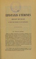 view Des épistaxis utérines simulant les règles au début des pyrexies et des phlegmasies : mémoire lu à la Société de Biologie, le 26 juillet 1862