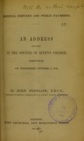 view Medical services and public payments : an address delivered at the opening of Queen's College, Birmingham, on Wednesday, October 1, 1862