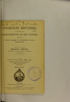 view On collegiate education, in relation to the inter-community of the sciences : being the opening address at the Queen's College, Birmingham, session 1866-67, the Rev. T.E. Espin ... in the chair
