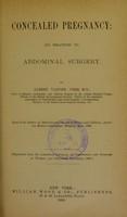 view Concealed pregnancy : its relations to abdominal surgery / by Albert Vander Veer.